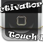 Activator 1.8.3 b2!! ホームボタン(Touch ID)に「さわる」ジェスチャーが追加キタ! [JBApp]