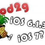 次の脱獄はiOS 6.1.3が良い? それともiOS 7まで待つ? Pod2g氏から質問