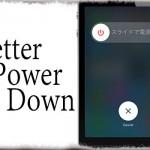 電源スライダーを「iOS 6風」や「iOS 7.1風」に変更【BetterPowerDown】
