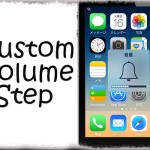 CustomVolumeStep - ボリュームボタンでの音量調整を更に細かくor大きく!