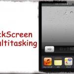 LockScreen Multitasking - ロック画面にもマルチタスク スイッチャーを! [JBApp]