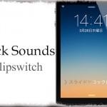 Lock Sounds Flipswitch - ロック音をサクッとオンオフするトグル [JBApp]
