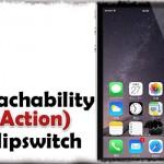 Reachability (Action) Flipswitch - 片手モードをActivatorなど他の操作で実行!