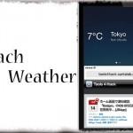 ReachWeather - 片手モード時の画面上部に「天気情報」を表示する