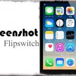 Screenshot Flipswitch - スクリーンショットが撮影可能なFlipswitchトグル [JBApp]