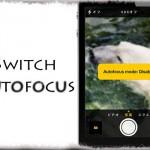 SwitchAutofocus - オートフォーカスを無効化する事が可能に