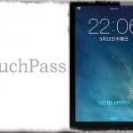 TouchPass - 設定いらずのシンプルな「タップでロック解除」
