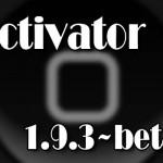 Activator 1.9.3~beta1がリリース、「戻る」や「URLスキーム」が追加 [JBApp]