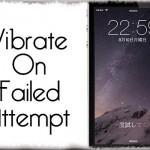 Vibrate On Failed Attempt - 指紋認証の失敗時にもブルッとバイブを実行 [JBApp]