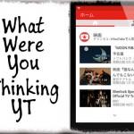 WhatWereYouThinkingYT - 公式YouTubeアプリの新ナビバーをコンパクトに [JBApp]