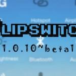 低電力モード&VPNトグルを修正・改善「Flipswitch」ベータ版が登場 [JBApp]