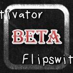 アクション追加「Activator 1.9.8 Beta5」&不具合修正「Flipswitch 1.0.11 beta1」 [JBApp]